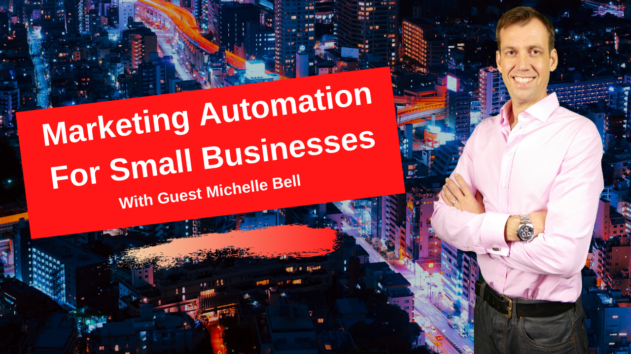 Marketing automation for small businesses with michelle bell