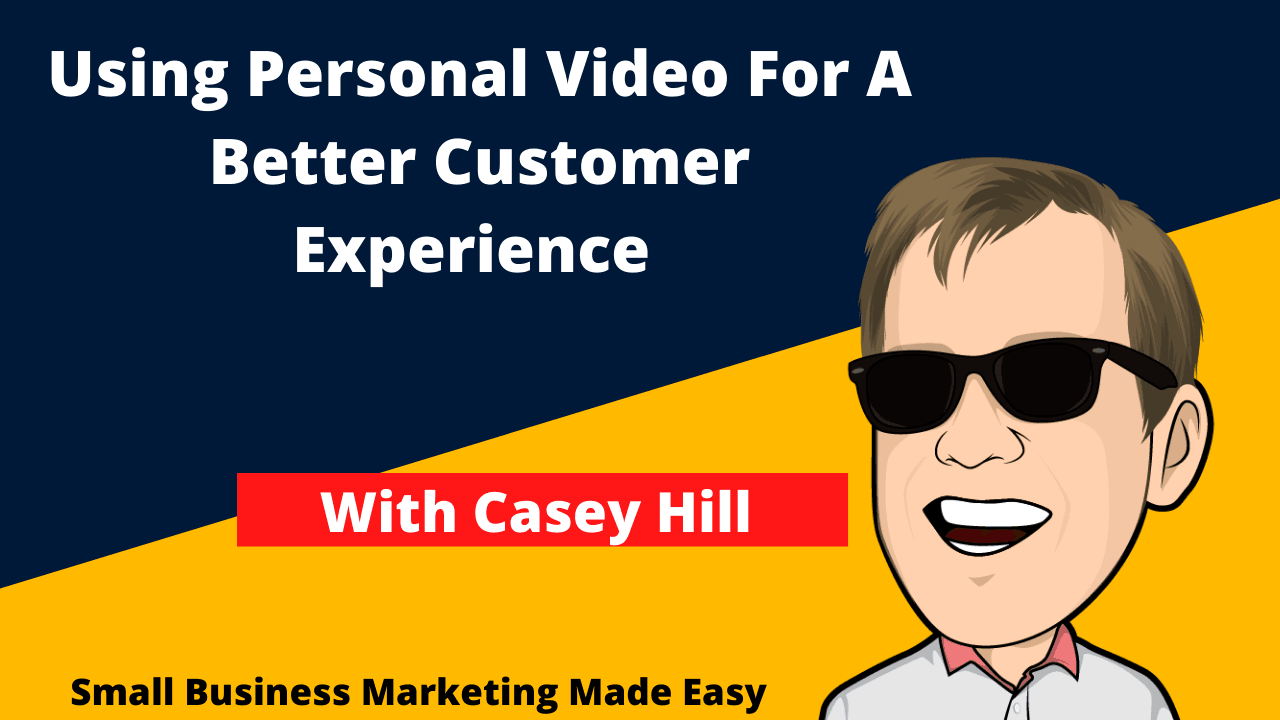 Using personal video for a better customer experience with casey hill of bonjoro